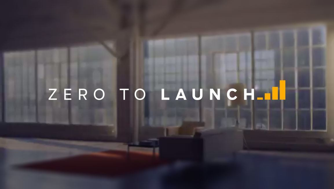 Introducing Zero to Launch