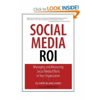 Olivier Blanchard - Social Media ROI: Managing and Measuring Social Media Efforts in Your Organization