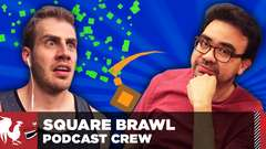 Square Brawl - The Rooster Teeth Podcast Crew