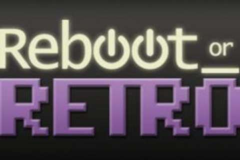 Reboot or Retro