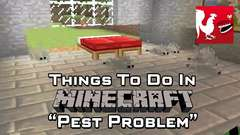 Minecraft - Pest Problems