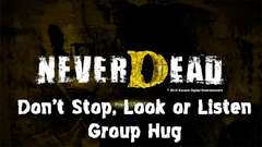 Don't Stop, Look or Listen - Group Hug