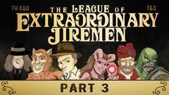 THE LEAGUE OF EXTRAORDINARY JIREMEN: Part 3