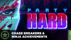 Party Hard – Chase Breakers & Ninja Guides