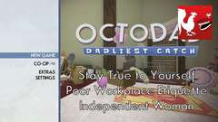 Octodad: Dadliest Catch - Stay True to Yourself, Poor Workplace Etiquette, Independent Woman