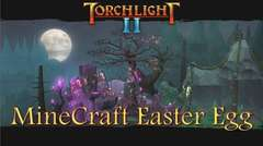 Torchlight 2 - Minecraft Easter Egg