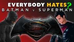 Everyone HATES Batman v Superman?