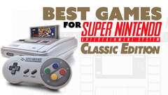 MUST-HAVE GAMES for SNES Classic Edition