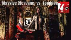 Massive Cleavage VS Zombies