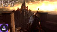 Death Days Day 15 - Anor Londo LET'S GO!