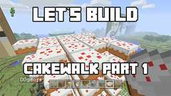 Let's Build in Minecraft - Cakewalk Part 1