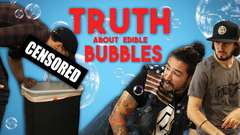 TRUTH ABOUT EDIBLE BUBBLES