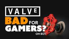 Good Guy Valve is BAD FOR GAMES? oh boy