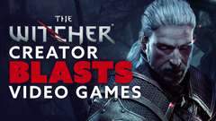 The Witcher Creator BLASTS Video Games