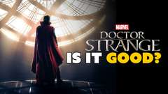 Doctor Strange: Is It GOOD?