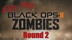 Let's Play Black Ops 2 Zombies Round 2