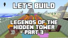 Let's Build in Minecraft - Legends of the Hidden Tower Part 3