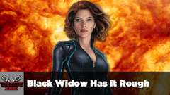 Black Widow Has it Rough