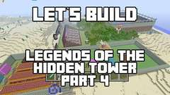 Let's Build in Minecraft - Legends of the Hidden Tower Part 4