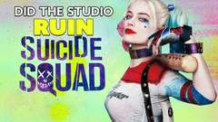 Did Studio Interference RUIN Suicide Squad?