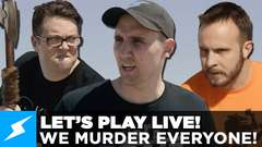 Let's Play Live! - We'll Murder EVERYONE!