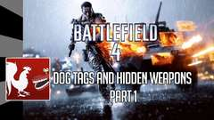 Battlefield 4 - Dog Tags and Hidden Weapons Part 1