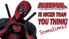 Deadpool is Nicer Than You Think