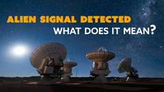 ALIEN SIGNAL Detected: What Does It Mean?