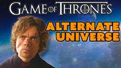 Game of Thrones is an Alternate Universe?