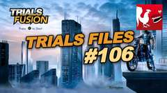 Trials Files #106
