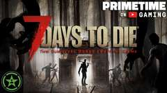 7 Days to Die (YT Primetime)