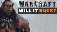 Warcraft Will It Suck?