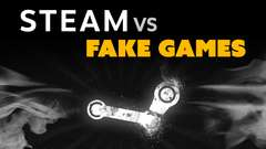 Steam cracking down on FAKE GAMES?