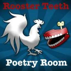 Rooster Teeth Poetry Room