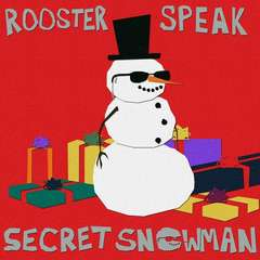 Rooster Speak Secret Snowman