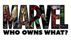 MARVEL: A Guide to Who Owns What (and why)