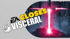 EA CLOSES VISCERAL! Star Wars 'Reworked' into Games As A Service