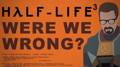 WRONG About Half-Life 3? - #26