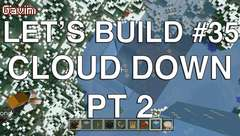 Let's Build in Minecraft - Cloud Down Part 2