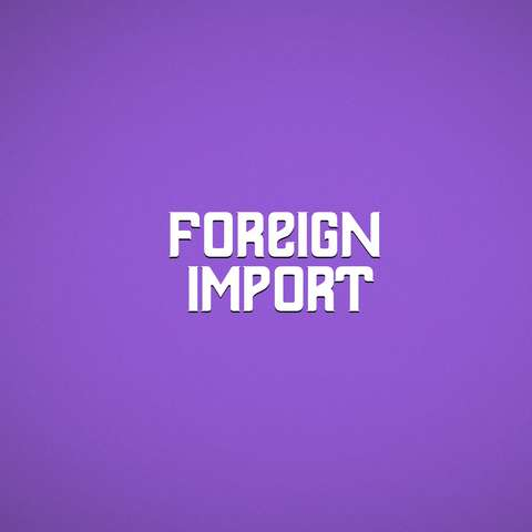Foreign Import