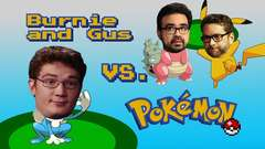 Pokemon vs. Gus & Burnie