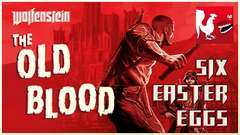 Wolfenstein: The Old Blood - Six Easter Eggs