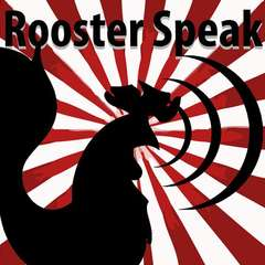 Rooster Speak