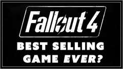 Fallout 4: BEST SELLING GAME EVER? - #35