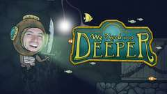 IN TOO DEEP - We Need to Go Deeper Gameplay Part 2