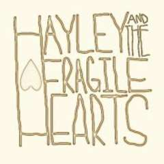 Hayley & The Fragile Hearts