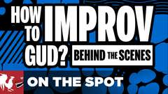 I Can Haz Improv? - On The Spot: Behind the Scenes