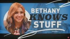 Bethany Knows Stuff