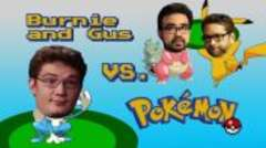Pokemon vs Gus n Burnie