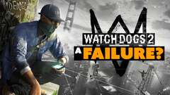 Watch Dogs 2 a HUGE FAILURE?